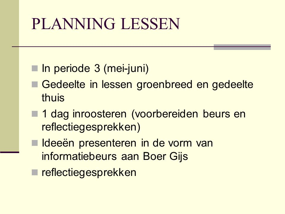 TERUGKOPPELING LEERLINGEN Boer Gijs heeft alle informatie meegenomen Eind nov.