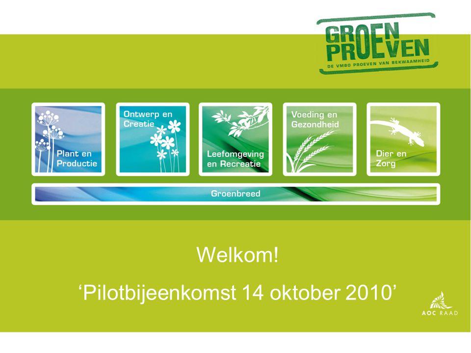 Welkom! 'Pilotbijeenkomst 14 oktober 2010'