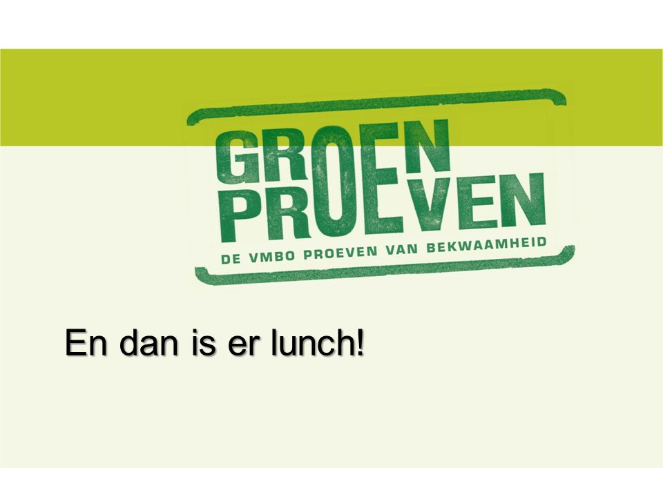 En dan is er lunch!