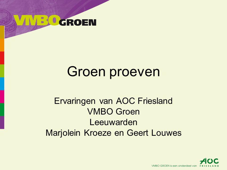 Groen proeven Ervaringen van AOC Friesland VMBO Groen Leeuwarden Marjolein Kroeze en Geert Louwes