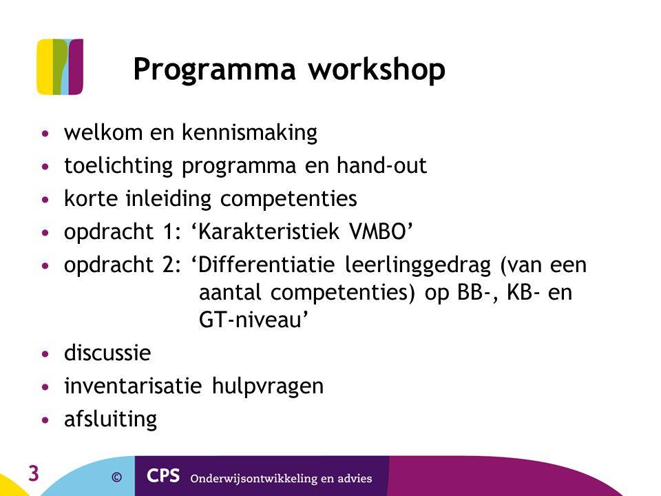 3 Programma workshop welkom en kennismaking toelichting programma en hand-out korte inleiding competenties opdracht 1: 'Karakteristiek VMBO' opdracht