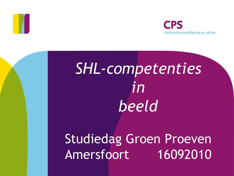 SHL-competenties in beeld Studiedag Groen Proeven Amersfoort 16092010
