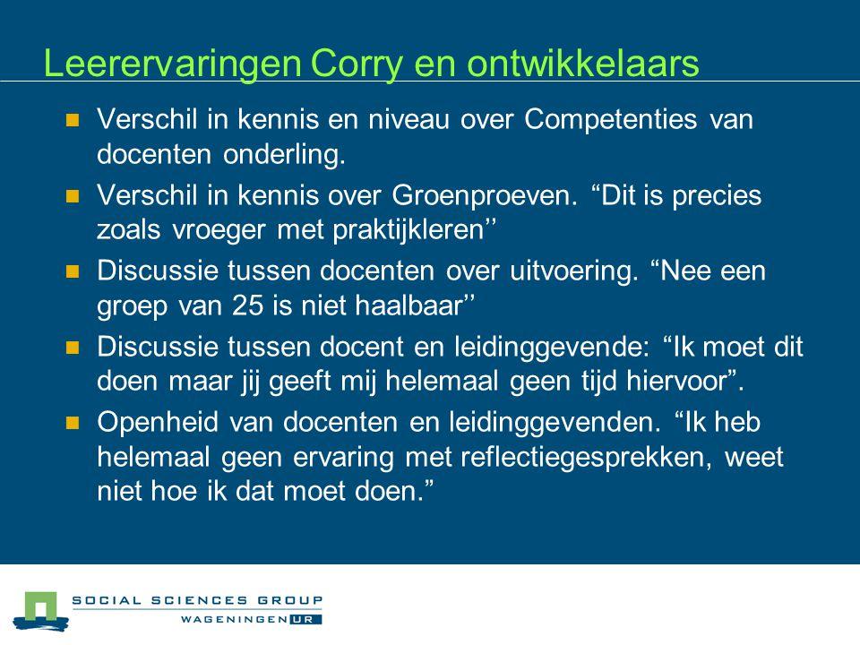Leerervaringen Corry en ontwikkelaars Verschil in kennis en niveau over Competenties van docenten onderling.