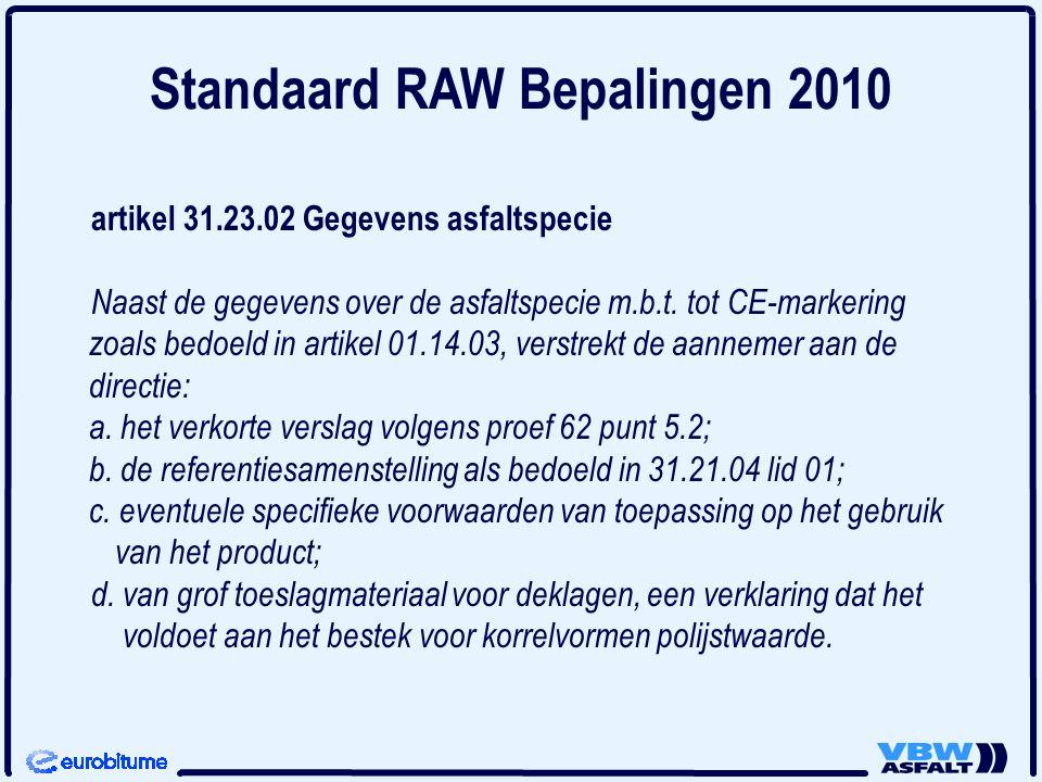 artikel 31.23.02 Gegevens asfaltspecie Naast de gegevens over de asfaltspecie m.b.t. tot CE-markering zoals bedoeld in artikel 01.14.03, verstrekt de