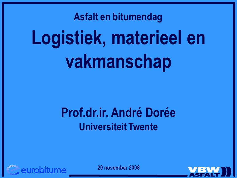 Logistiek, materieel en vakmanschap Prof.dr.ir.
