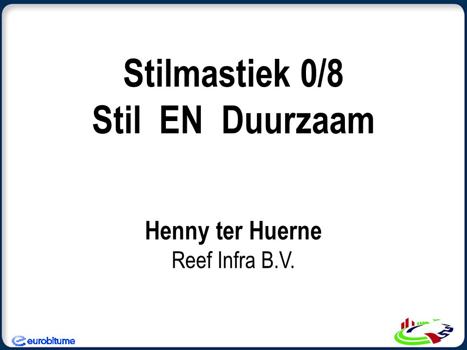 Henny ter Huerne Reef Infra B.V. Stilmastiek 0/8 Stil EN Duurzaam