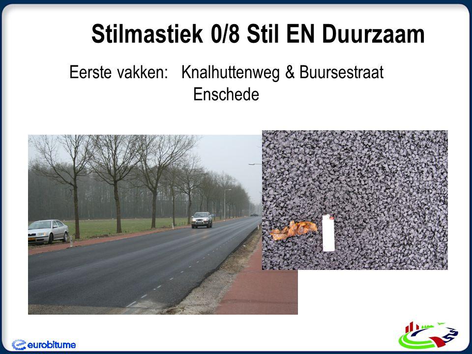 Eerste vakken: Knalhuttenweg & Buursestraat Enschede Stilmastiek 0/8 Stil EN Duurzaam