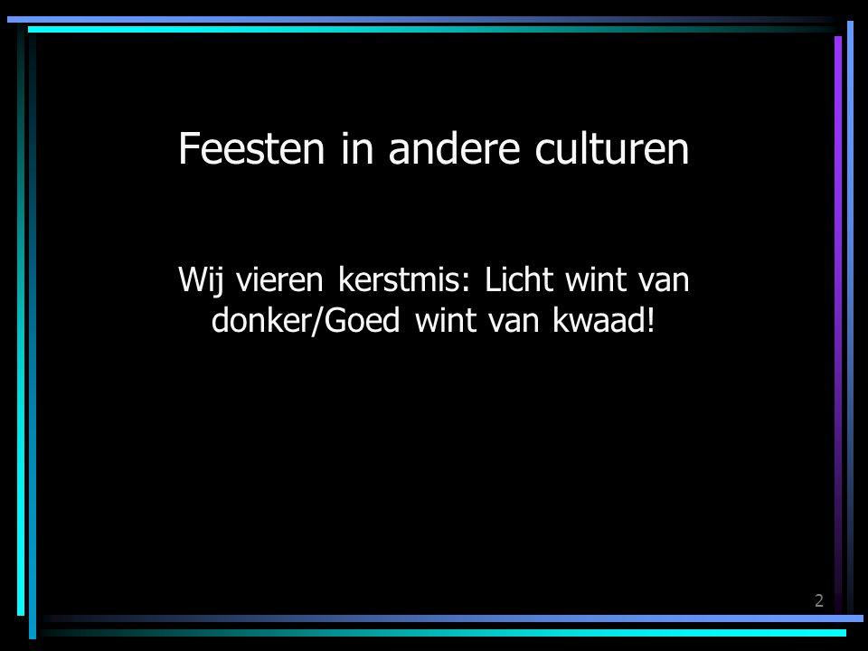 2 Wij vieren kerstmis: Licht wint van donker/Goed wint van kwaad!