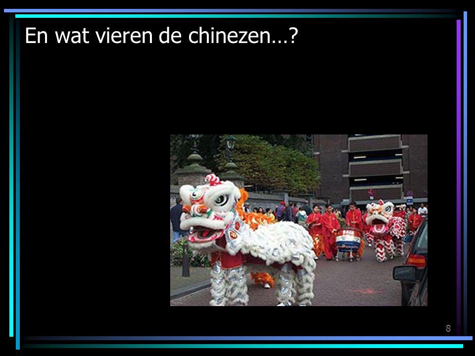 8 En wat vieren de chinezen…?