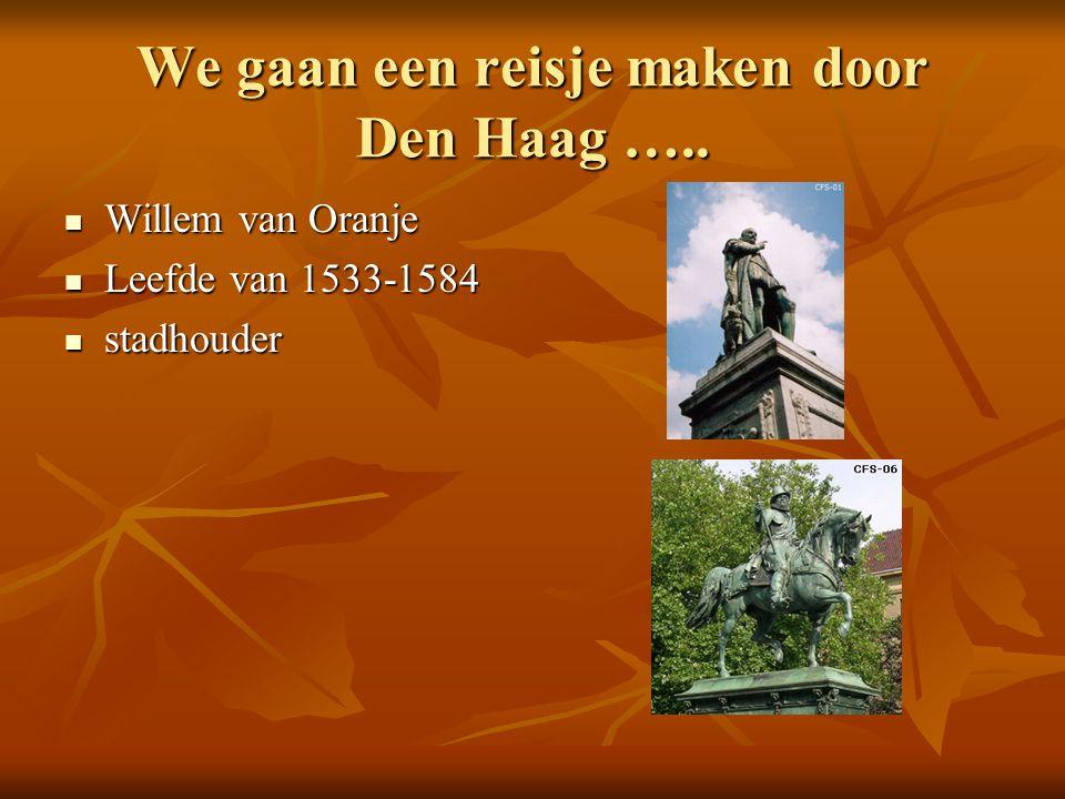We gaan een reisje maken door Den Haag …..