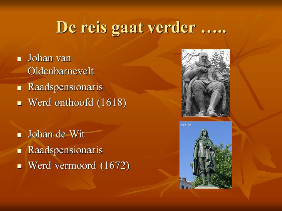 We reizen verder door Den Haag…… Koning Willem I Regeerde van 1814- 1840 Koning Willem II Regeerde van 1840- 1849