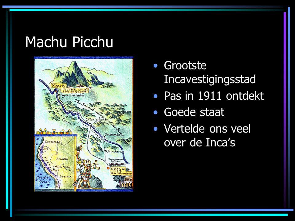 Machu Picchu Grootste Incavestigingsstad Pas in 1911 ontdekt Goede staat Vertelde ons veel over de Inca's