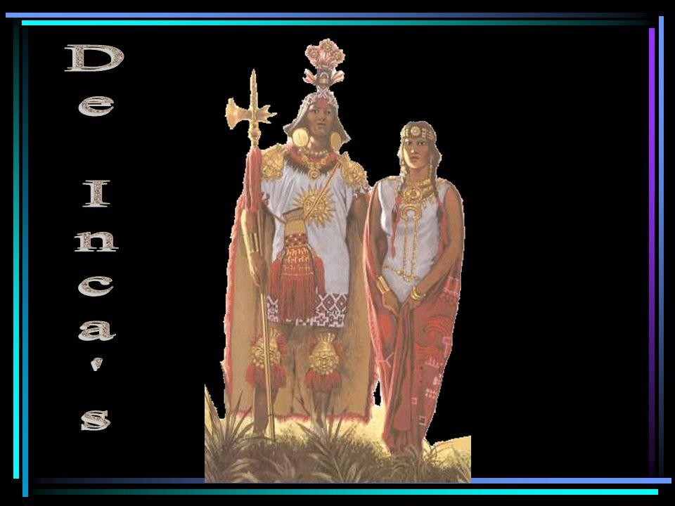 Inca's Sape Inca Koning werd vereerd, de zoon van de Zon Rijk was verdeeld in provincies Eenheid in het volk Ambtenaars controleerden of er naar de regels geleefd werd 1 officiële taal
