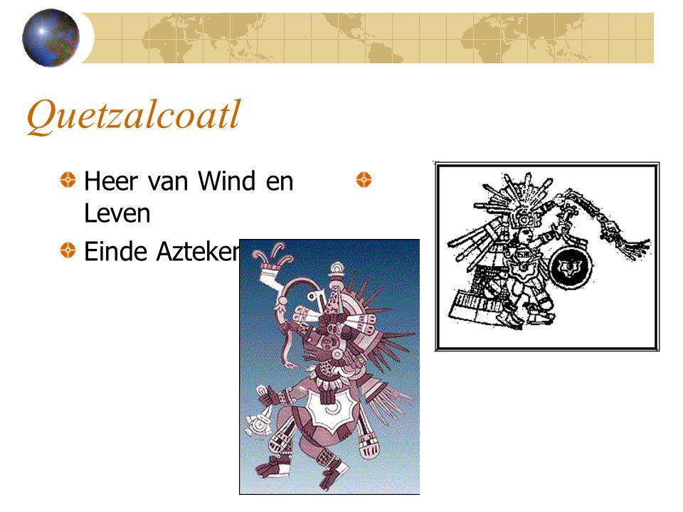 Quetzalcoatl Heer van Wind en Leven Einde Azteken