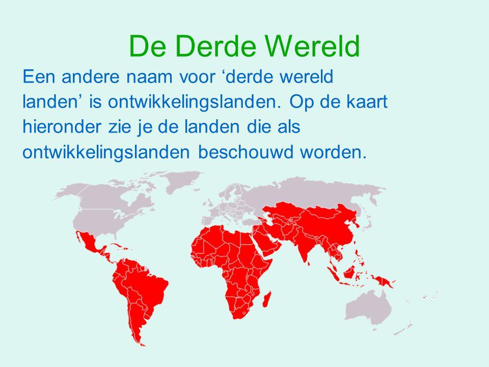 De Derde Wereld Een andere naam voor 'derde wereld landen' is ontwikkelingslanden. Op de kaart hieronder zie je de landen die als ontwikkelingslanden