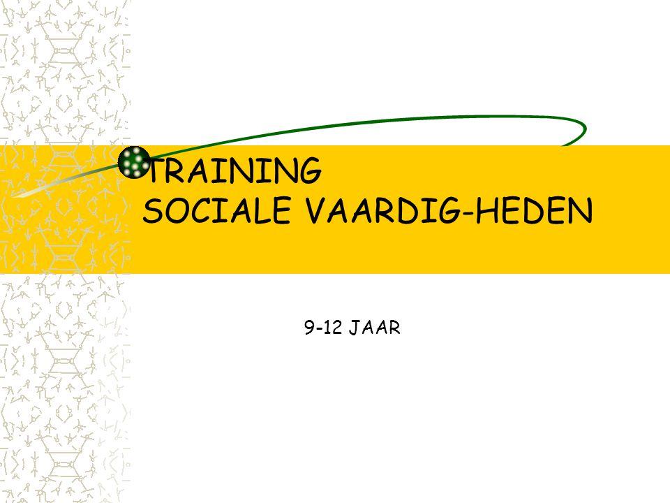 TRAINING SOCIALE VAARDIG-HEDEN 9-12 JAAR