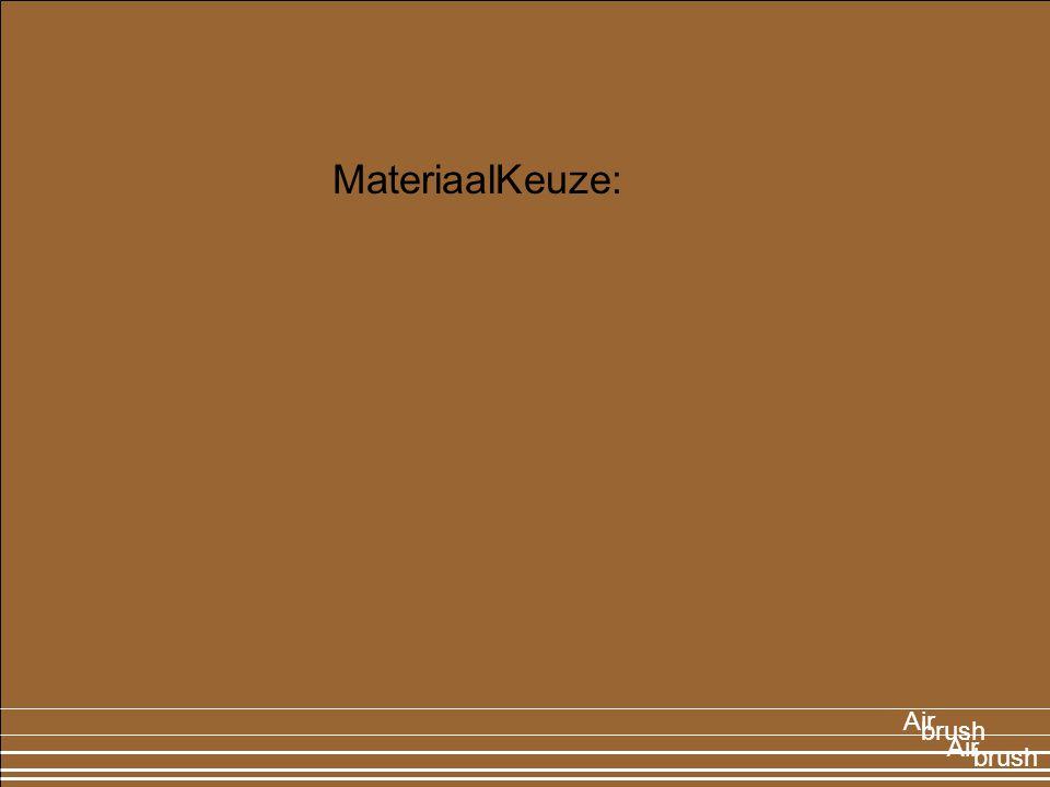 brush Air MateriaalKeuze: