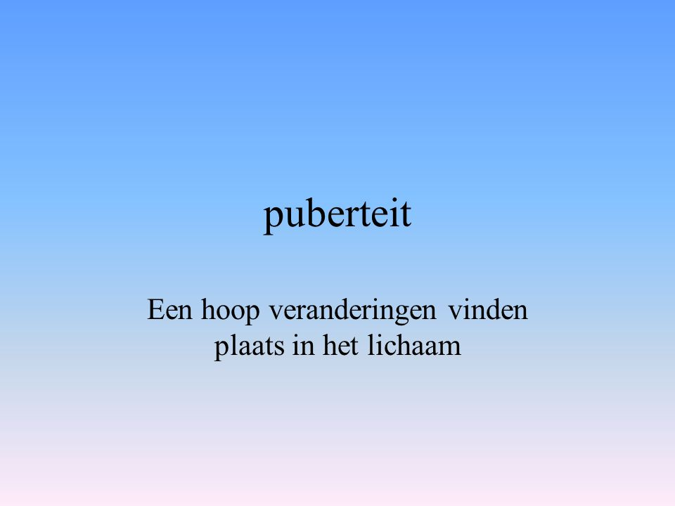 Start puberteit Benaming: verwijst optreden van pubisbeharing Begin puberteit: o.i.v geslachtshormonen Volumetoename van teelbal en scrotum Lichtjes opzwellen borsten