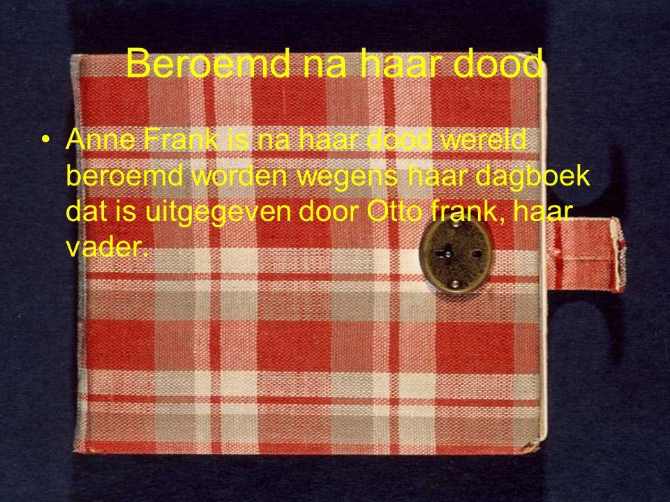 Overleden Anne is gestorven in maart 1945 in het concentratiekamp Berge Belsen.