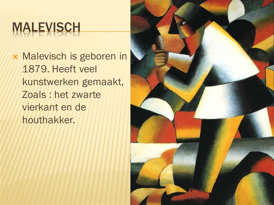  Malevisch is geboren in 1879.