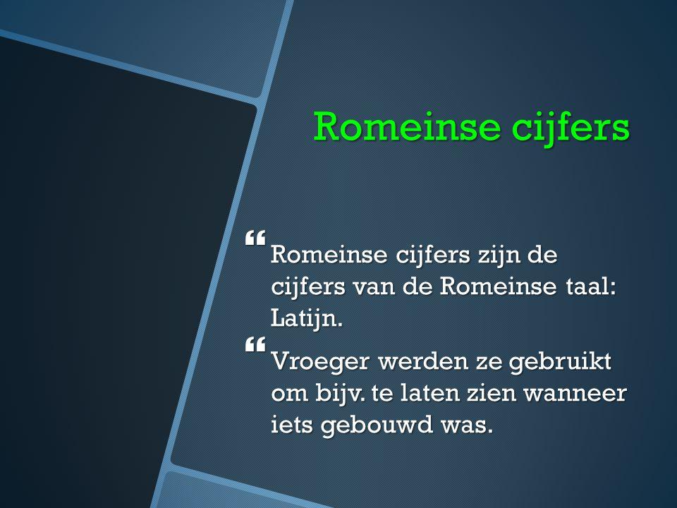 inhoud  1. Romeinse cijfers  2. Romeinen  3. betekenis van de romeinse cijfers  4. romeinse letters  quiz