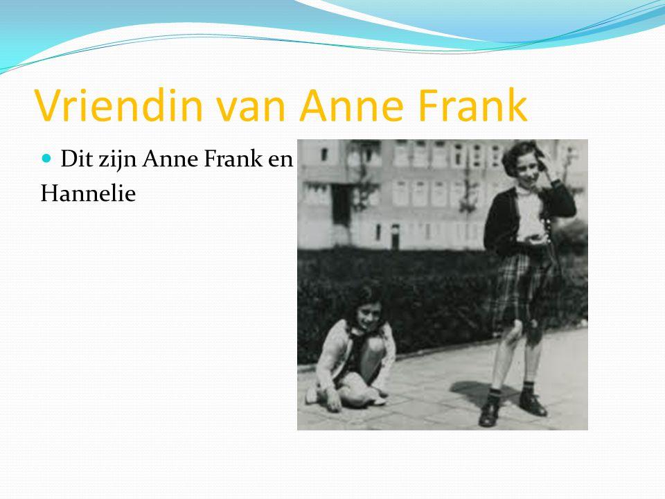 Vriendin van Anne Frank Dit zijn Anne Frank en Hannelie