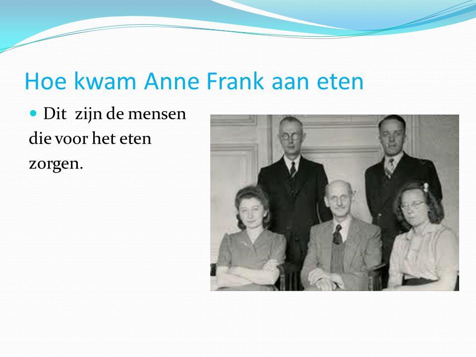 Hoe kwam Anne Frank aan eten Dit zijn de mensen die voor het eten zorgen.
