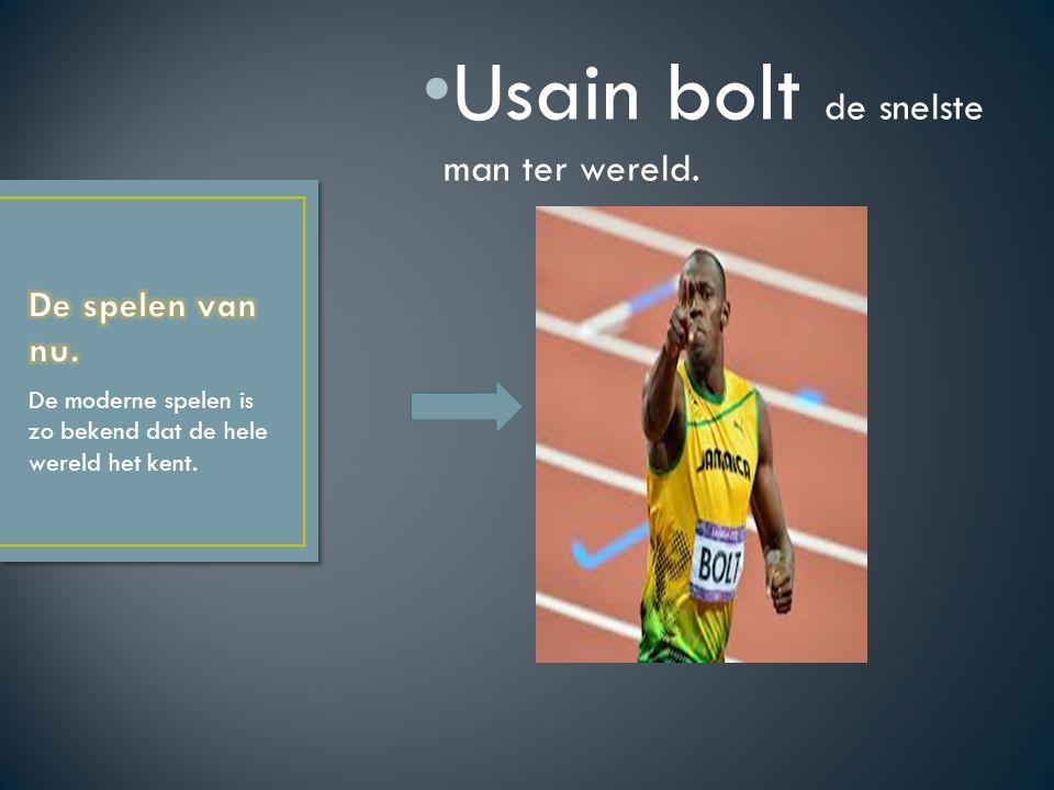 Usain bolt de snelste man ter wereld. De moderne spelen is zo bekend dat de hele wereld het kent.