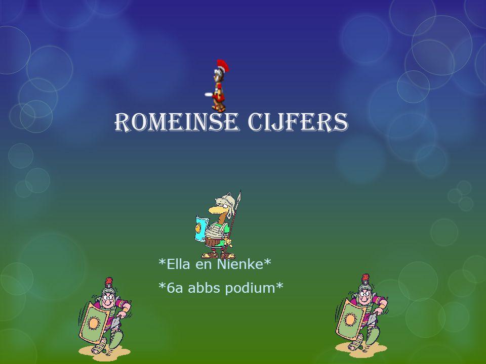 Romeinse cijfers *Ella en Nienke* *6a abbs podium*
