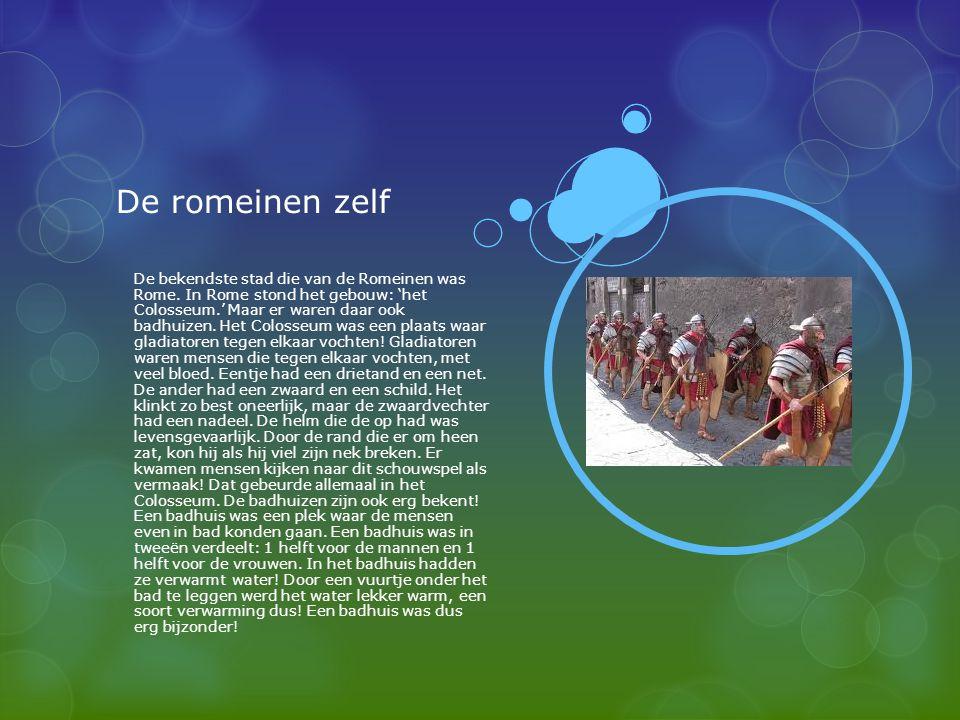 De romeinen zelf De bekendste stad die van de Romeinen was Rome. In Rome stond het gebouw: 'het Colosseum.' Maar er waren daar ook badhuizen. Het Colo
