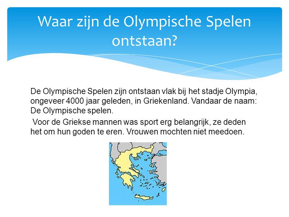 De Olympische Spelen zijn ontstaan vlak bij het stadje Olympia, ongeveer 4000 jaar geleden, in Griekenland. Vandaar de naam: De Olympische spelen. Voo