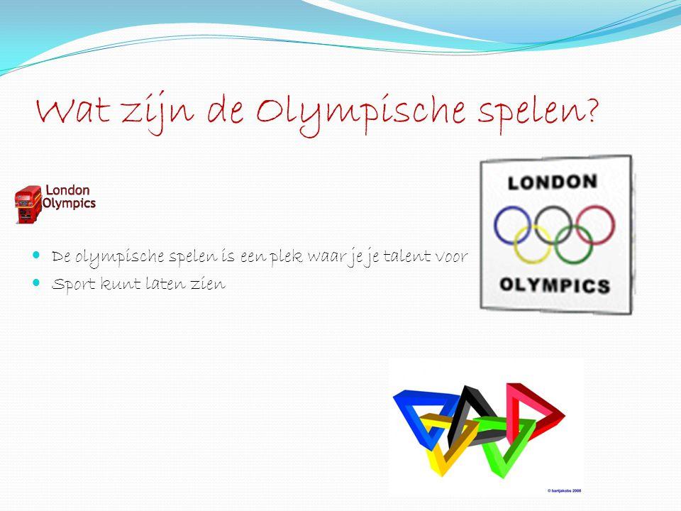 Wat zijn de Olympische spelen? De olympische spelen is een plek waar je je talent voor Sport kunt laten zien