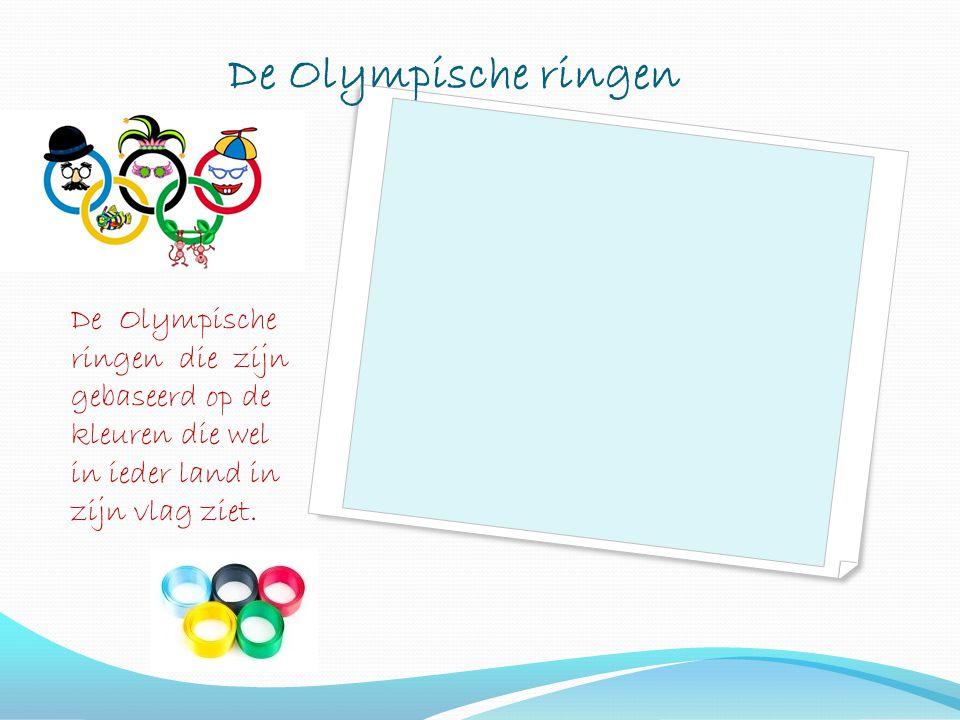 De Olympische ringen De Olympische ringen die zijn gebaseerd op de kleuren die wel in ieder land in zijn vlag ziet.