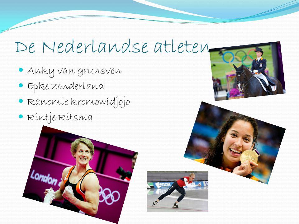 De Nederlandse atleten Anky van grunsven Epke zonderland Ranomie kromowidjojo Rintje Ritsma