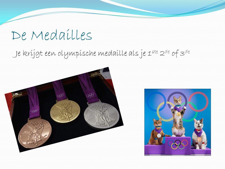 De Medailles Je krijgt een olympische medaille als je 1 ste 2 de of 3 de