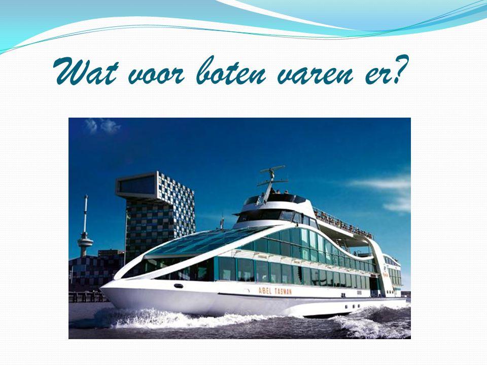 Wat voor boten varen er?