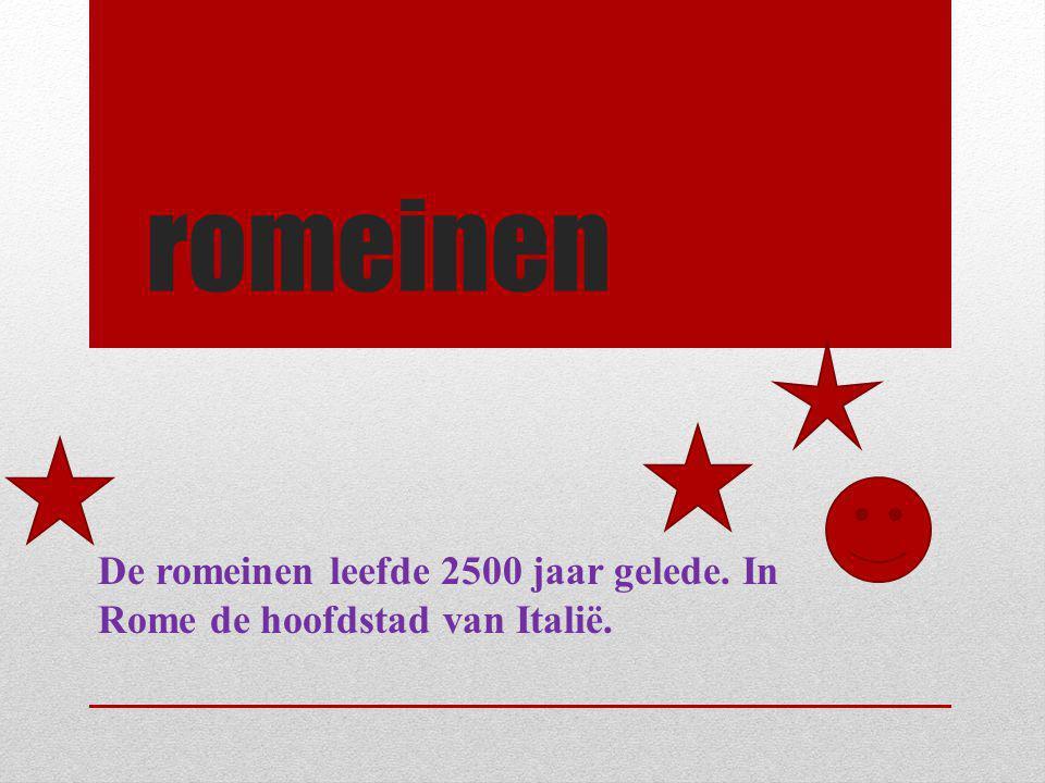 romeinen De romeinen leefde 2500 jaar gelede. In Rome de hoofdstad van Italië.