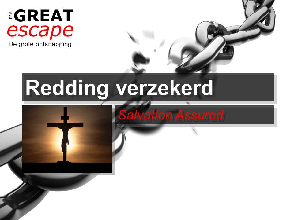the GREAT escape De grote ontsnapping Redding verzekerd Salvation Assured