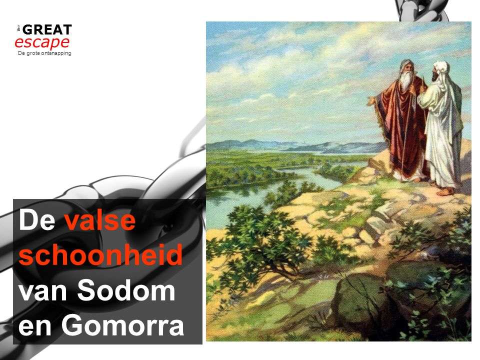 the GREAT escape De grote ontsnapping De valse schoonheid van Sodom en Gomorra