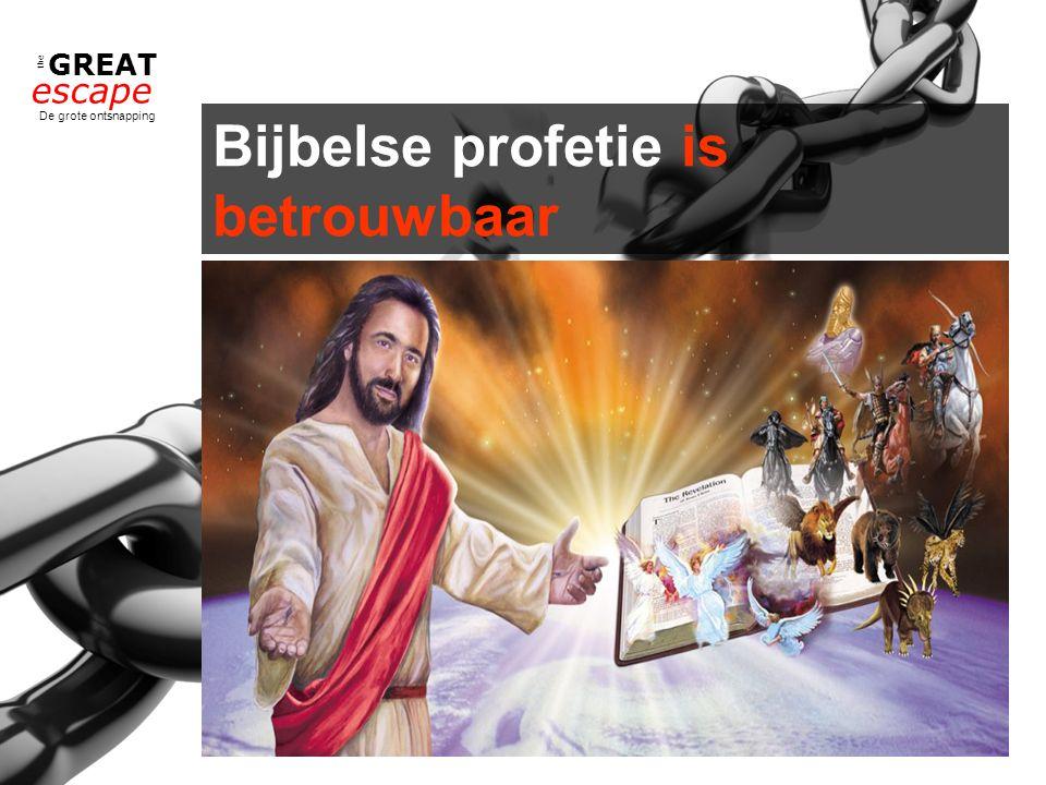 the GREAT escape De grote ontsnapping Bijbelse profetie is betrouwbaar