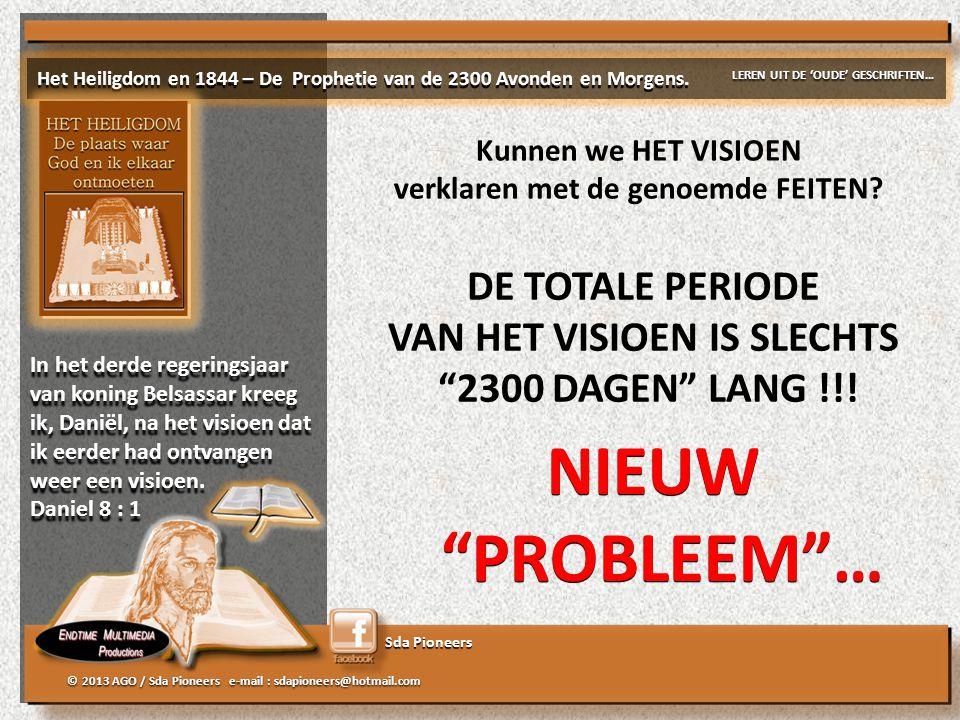 Sda Pioneers © 2013 AGO / Sda Pioneers e-mail : sdapioneers@hotmail.com DE TOTALE PERIODE VAN HET VISIOEN IS SLECHTS 2300 DAGEN LANG !!.