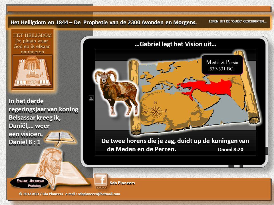 Sda Pioneers © 2013 AGO / Sda Pioneers e-mail : sdapioneers@hotmail.com De twee horens die je zag, duidt op de koningen van de Meden en de Perzen.