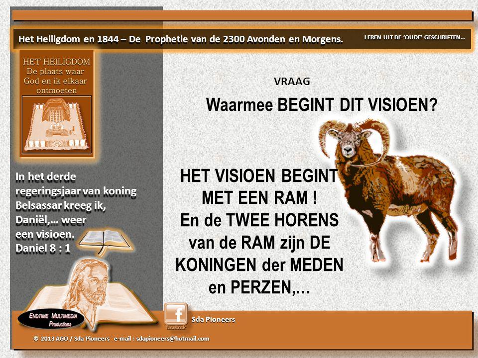 Sda Pioneers © 2013 AGO / Sda Pioneers e-mail : sdapioneers@hotmail.com Waarmee BEGINT DIT VISIOEN.
