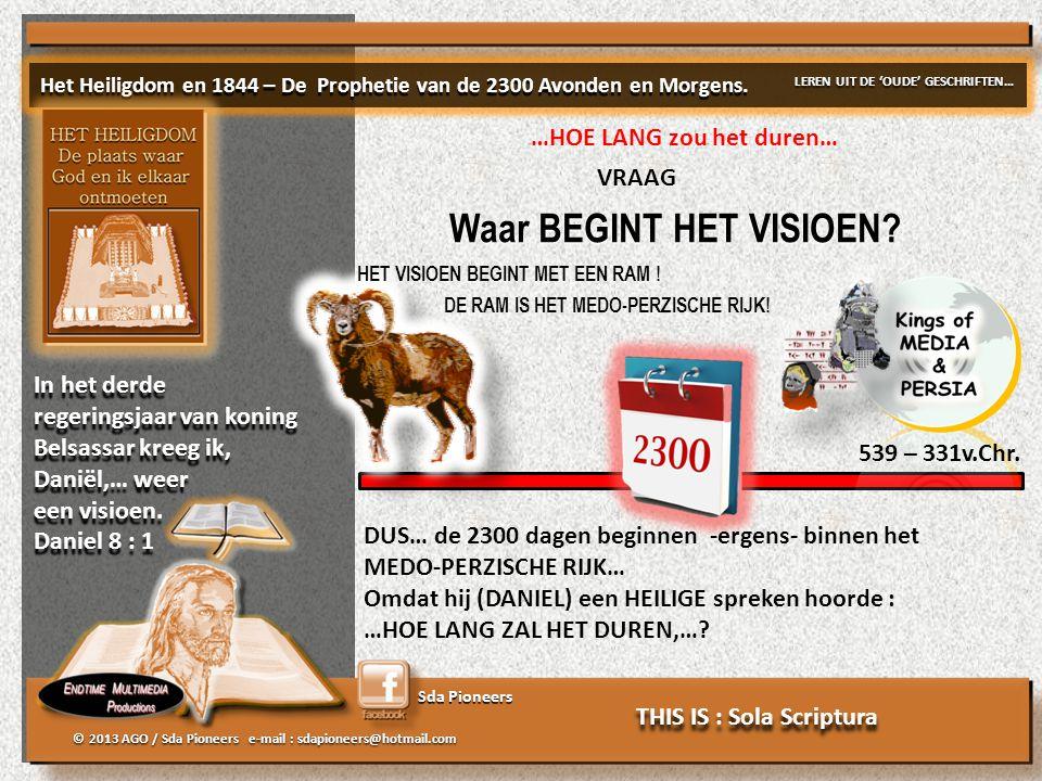 Sda Pioneers © 2013 AGO / Sda Pioneers e-mail : sdapioneers@hotmail.com Waar BEGINT HET VISIOEN.
