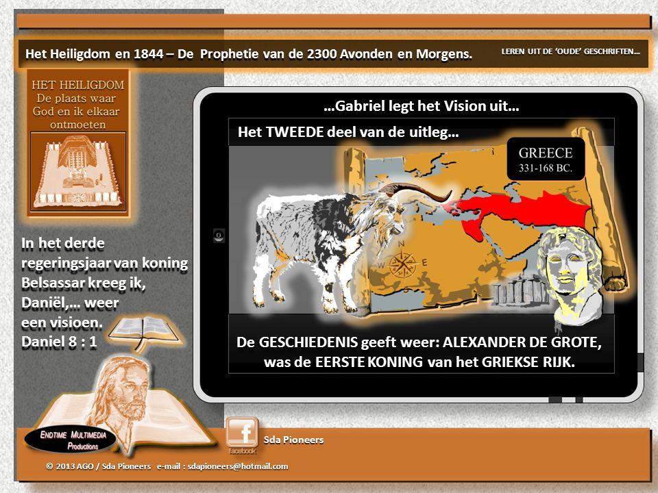 Sda Pioneers © 2013 AGO / Sda Pioneers e-mail : sdapioneers@hotmail.com De GESCHIEDENIS geeft weer: ALEXANDER DE GROTE, was de EERSTE KONING van het GRIEKSE RIJK.