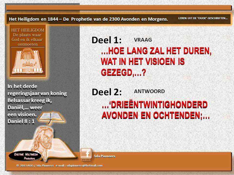 Sda Pioneers © 2013 AGO / Sda Pioneers e-mail : sdapioneers@hotmail.com Waarmee BEGINT HET VISIOEN.