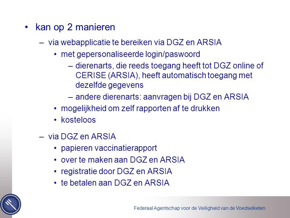 Federaal Agentschap voor de Veiligheid van de Voedselketen kan op 2 manieren –via webapplicatie te bereiken via DGZ en ARSIA met gepersonaliseerde log