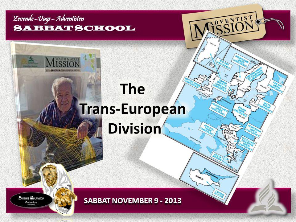 SABBAT NOVEMBER 9 - 2013 Zevende –Dags – Adventisten SABBAT SCHOOL Zevende –Dags – Adventisten SABBAT SCHOOL