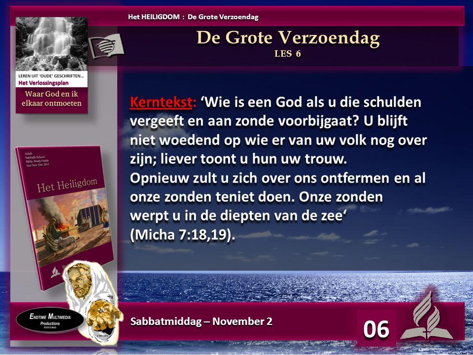 Sabbatmiddag – November 2 06 Kerntekst: 'Wie is een God als u die schulden vergeeft en aan zonde voorbijgaat? U blijft niet woedend op wie er van uw v