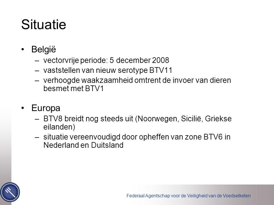 Situatie België –vectorvrije periode: 5 december 2008 –vaststellen van nieuw serotype BTV11 –verhoogde waakzaamheid omtrent de invoer van dieren besmet met BTV1 Europa –BTV8 breidt nog steeds uit (Noorwegen, Sicilië, Griekse eilanden) –situatie vereenvoudigd door opheffen van zone BTV6 in Nederland en Duitsland